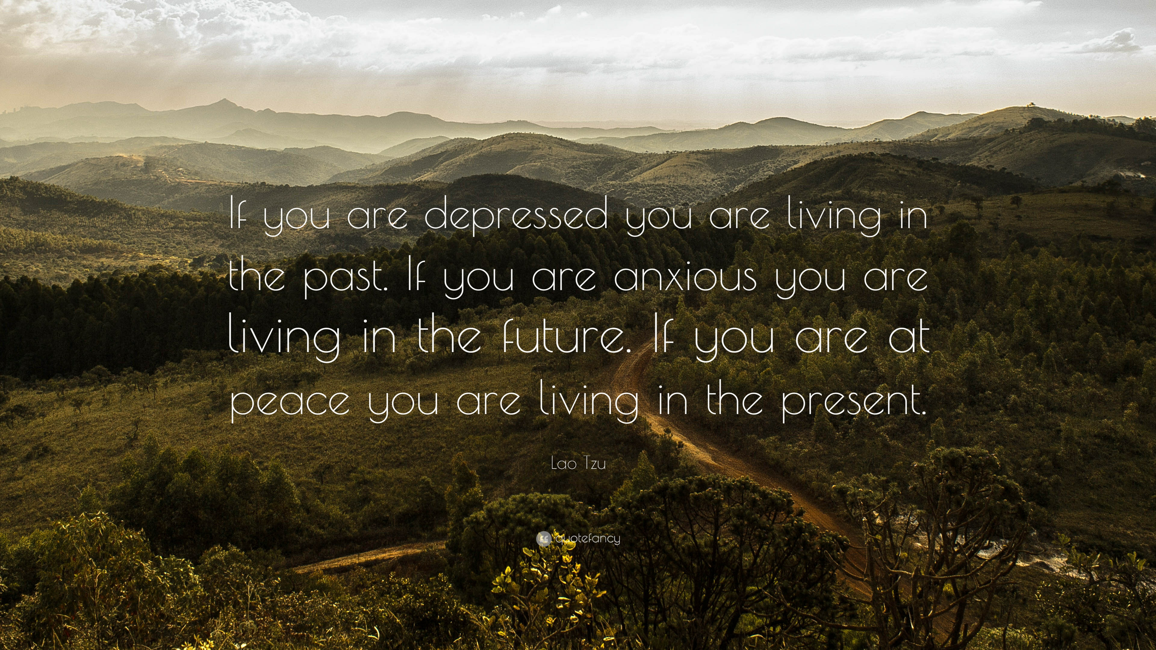 4637-Lao-Tzu-Quote-If-you-are-depressed-you-are-living-in-the-past-If.jpg